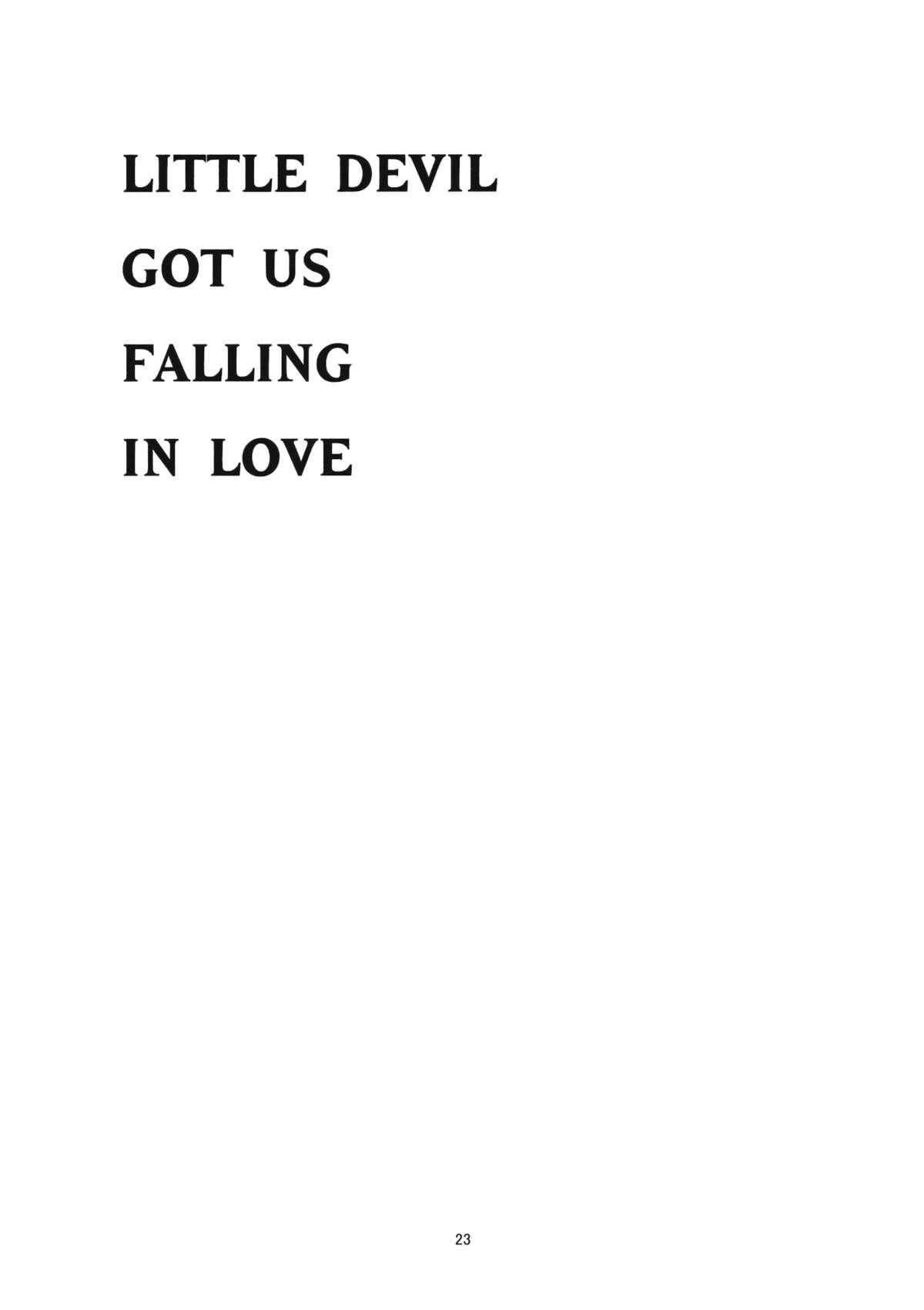 LITTLE DEVIL GOT US FALLING IN LOVE 21
