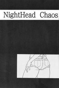 Night Head Chaos 1
