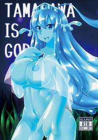 TAMAGAWA IS GOD 1