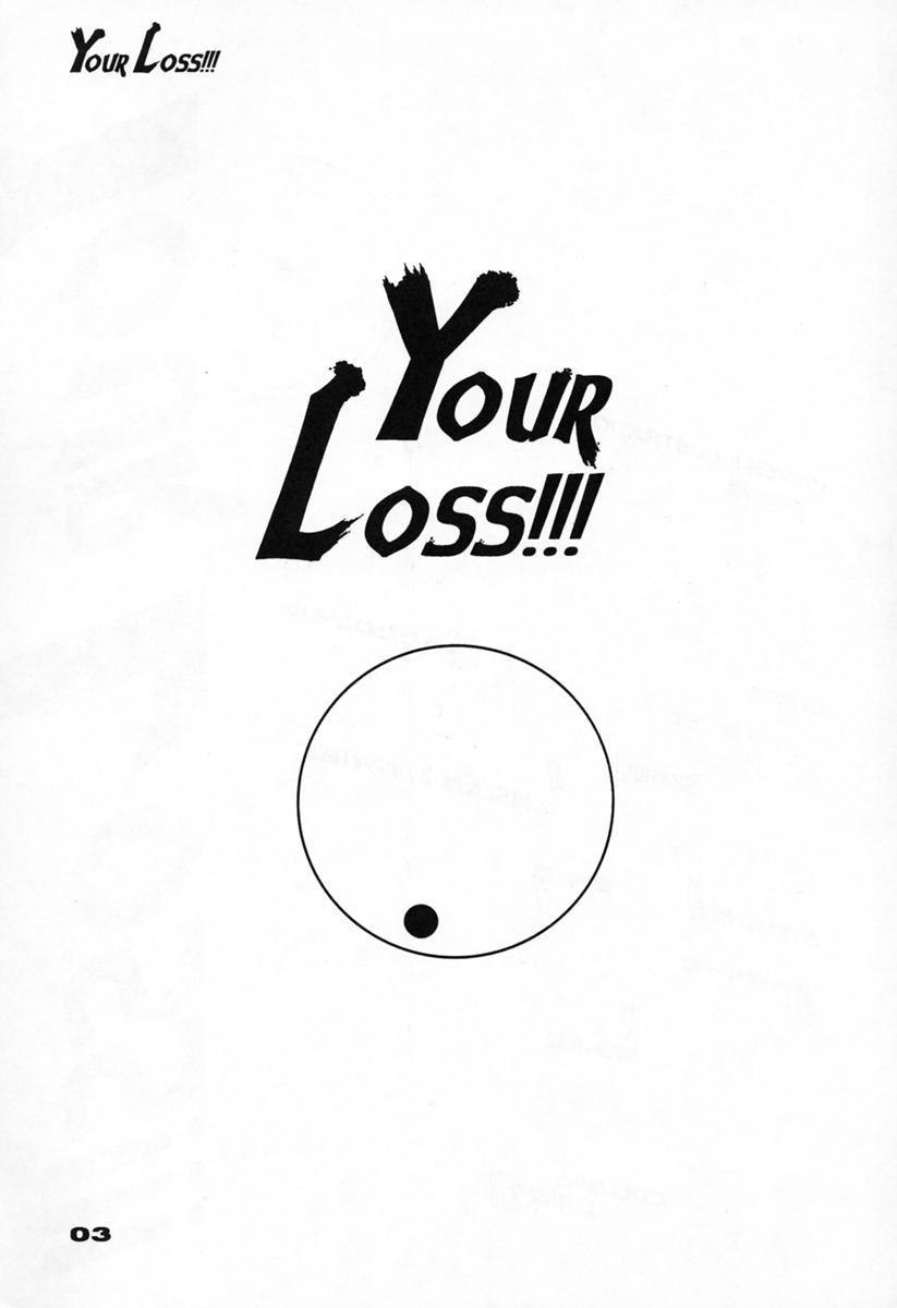 Your Loss!! 3
